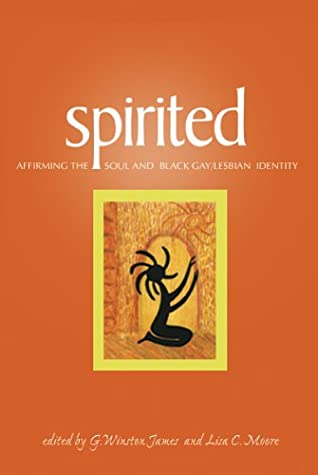 Spirited Affirming The Soul And Black Gay Lesbian Identity By G