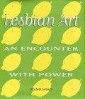 Lesbian Art: An Encounter with Power
