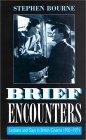 Brief Encounters: Lesbians and Gays in British Cinema 1930-1971