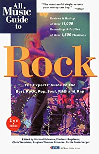 All Music Guide to Rock: The Experts' Guide to the Best Recordings in Rock, Pop, Soul, R&B, and Rap
