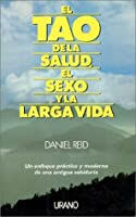 El Tao de la Salud, Sexo y Larga Vida = The Tao of Health, Sex and Longevity
