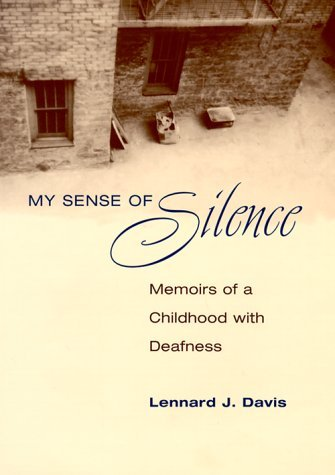 My Sense of Silence Memoirs of a Childhood with Deafness