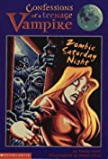 Zombie Saturday Night (Confessions of a Teenage Vampire, #2)