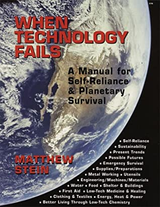 When Technology Fails: A Manual for Self-Reliance & Planetary Survival