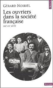 Les Ouvriers dans la société française: XIXe-XXe siècle