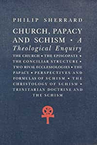 Church, Papacy and Schism: A Theological Enquiry