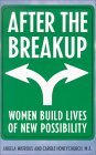 After the Breakup: Women Sort Through the Rubble and Rebuild Lives of New Possibilities