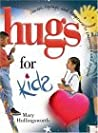 Hugs for Kids: Stories, Sayings, and Scriptures to Encourage and Inspire The.