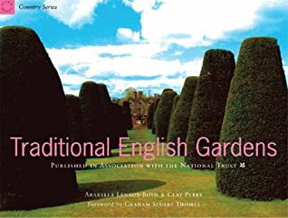 Traditional English Gardens by Clay Perry