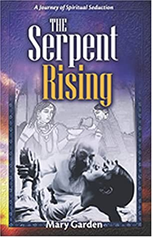 The Serpent Rising by Mary Garden