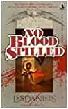 No Blood Spilled by Les Daniels