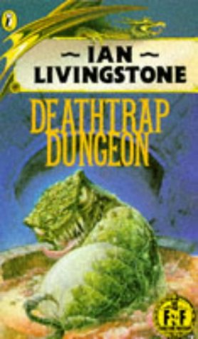 Deathtrap Dungeon (Fighting Fantasy, #6)