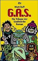 G.A.S. ( GAS). Die Trilogie der Stadtwerke.
