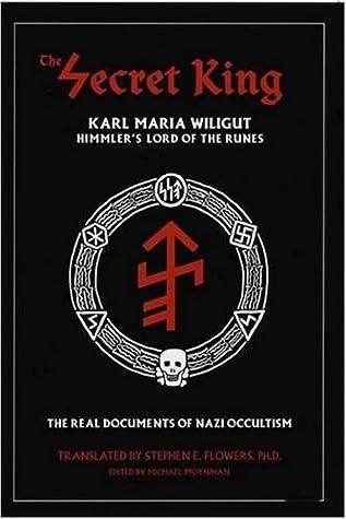 Le roi secret: Karl Maria Wiligut, le seigneur des runes de Himmler