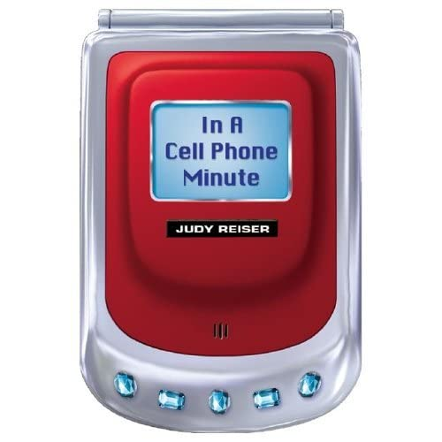 In A Cell Phone Minute By Judy Reiser