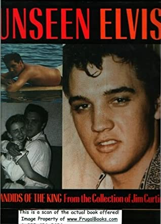 Unseen Elvis: Candids of the King from the Collection of Jim Curtin