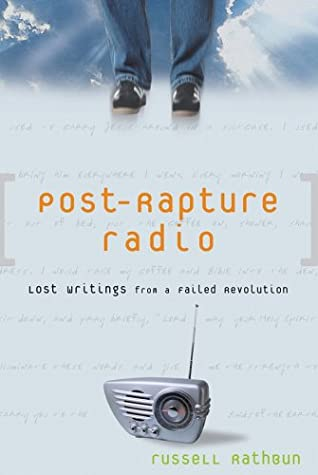 Post-Rapture Radio by Russell Rathbun