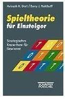Spieltheorie für Einsteiger. Strategisches Know-how für Gewinner.