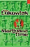 Marijuana Time: Join The Army, See The World, Meet Interesting People And Smoke All Their Dope