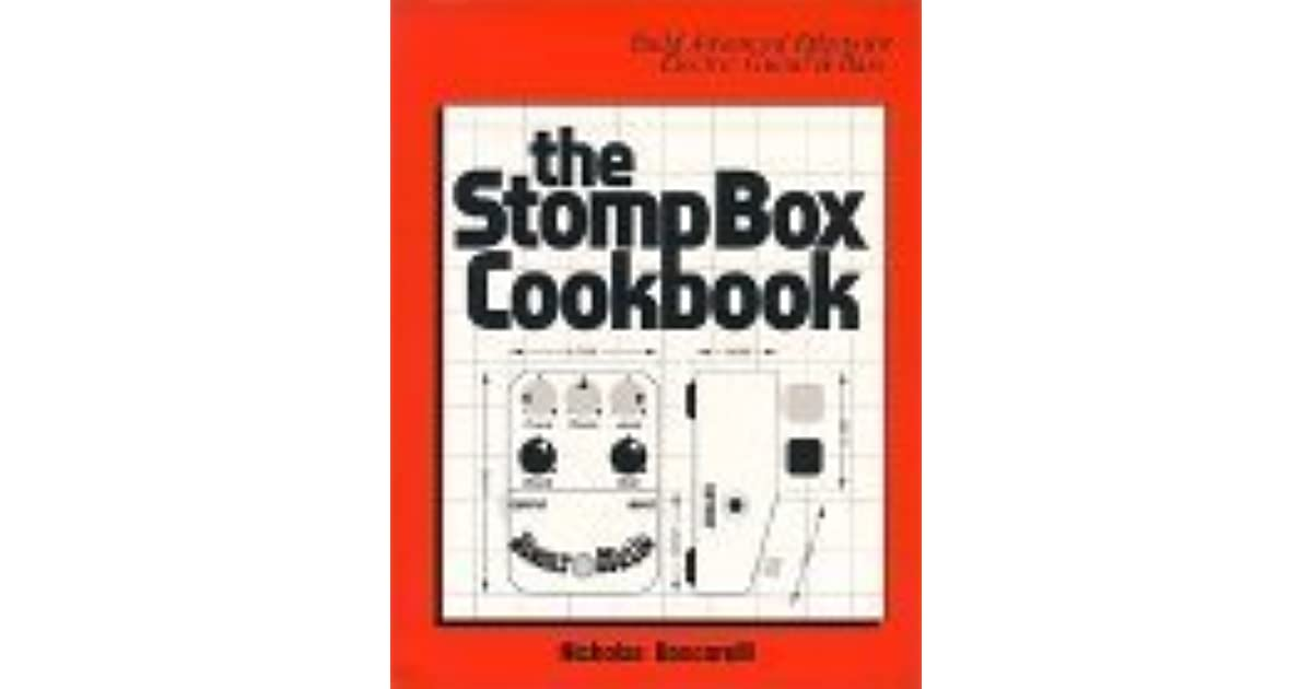 the stompbox cookbook build advanced effects for electric guitar bass by nicholas boscorelli. Black Bedroom Furniture Sets. Home Design Ideas