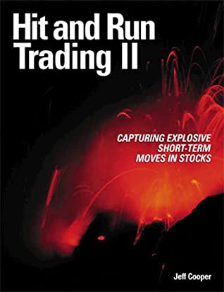 Hit and Run Trading Vol. II: Capturing Explosive Short-Term Moves in Stocks