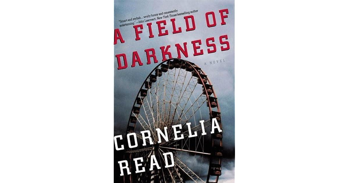 A Field of Darkness (Madeline Dare, #1) by Cornelia Read