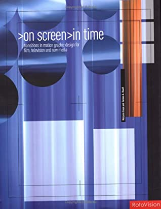 On Screen: In Time: Transitions in Motion: Graphic Design For Film, TV & News Media