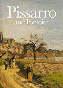 Pissarro and Pontoise: The Painter in a Landscape