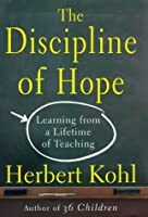The Discipline of Hope: Learning from a Lifetime of Teaching