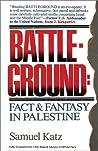 Battleground: Fact & Fantasy In Palestine (Revised Edition)