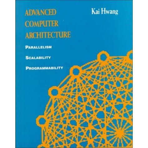 Parallelism kai scalability programmability pdf computer architecture advanced hwang