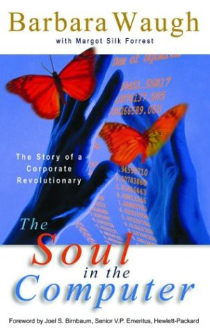 The Soul in the Computer: The Story of a Corporate Revolutionary