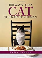 100 Ways for a Cat to Train Its Human