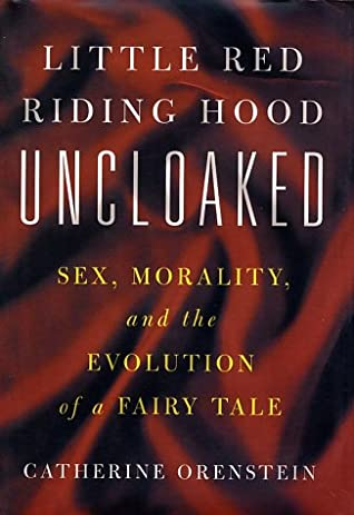 Little Red Riding Hood Uncloaked Sex Morality And The Evolution