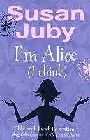 I'm Alice (I Think) (Alice MacLeod, #1)
