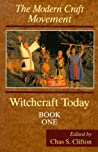 The Modern Craft Movement (Witchcraft Today, Book 1)