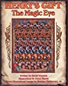 Henry's Gift: The Magic Eye