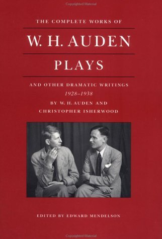 The Complete Works of W.H. Auden: Plays & Other Dramatic Writings, 1928-38