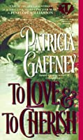 To Love and to Cherish (Wyckerley Trilogy, #1)