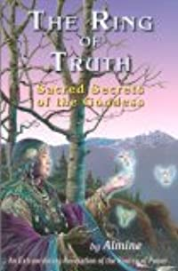 The Ring of Truth: Sacred Secrets of the Goddess