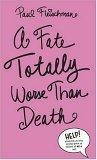 A Fate Totally Worse Than Death
