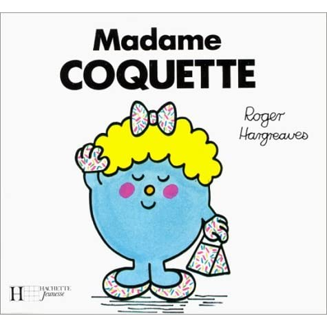 Madame coquette by roger hargreaves reviews discussion bookclubs lists - Madame coquette ...