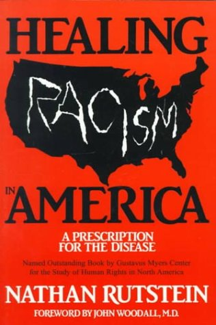 Healing Racism in America: A Prescription for the Disease