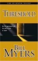 Threshold: Are His Supernatural Gifts the Work of God . . . or Satan?
