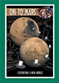 On to Mars: Colonizing a New World [With CDROM]