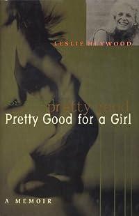 Pretty Good for a Girl: A Memoir