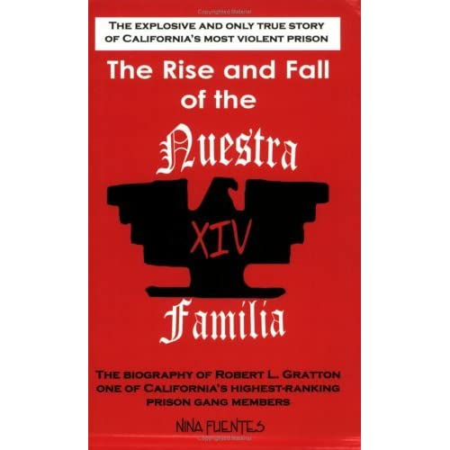The Rise and Fall of the Nuestra Familia by Nina Fuentes