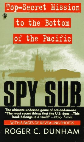 Spy Sub: A Top-Secret Mission to the Bottom of the Pacific