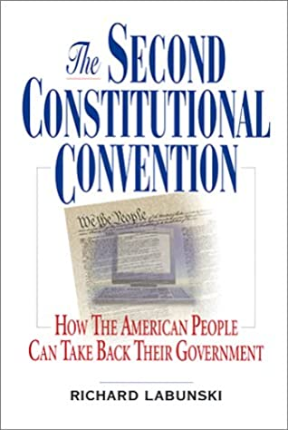The Second Constitutional Convention: How the American People Can Take Back Their Government