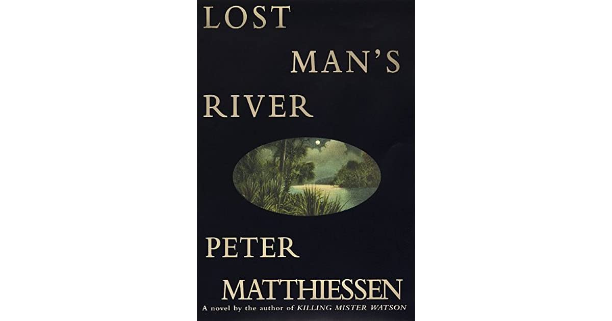 Lost Mans River By Peter Matthiessen